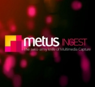Nouvelle version Metus Ingest v4.9.2.0